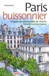 Paris buissonnier ; le guide des promenades de charme hors des sentiers battus