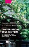 Conversations sous les toits ; de l'histoire du Japon, de la manière de la vivre et de l'écrire