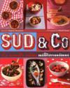 Sud & Co ; la nouvelle cuisine méditerranéenne