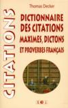 Dictionnaire Des Citations. Maximes. Dictons Et Proverbes Français