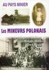 Au pays minier ; les mineurs polonais t.1 ; Valenty, Marianna et leurs 8 enfants