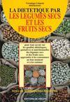 La Dietetique Par Les Legumes Et Les Fruits Secs