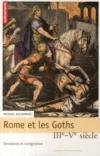 Rome et les Goths ; III-V siècle ; invasions et intégration