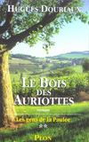 Les Gens De La Paulee T.2 ; Le Bois Des Auriottes