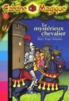Bayard Poche ; La Cabane Magique T.2 ; Le Mystérieux Chevalier