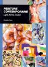 Peinture contemporaine ; ligne, forme, couleur