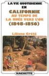 La Vie Quotidienne En Californie Au Temps De La Ruee Vers L'Or (1848 - 1856)