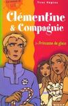 Livres - Clementine et compagnie t.3 ; princesse de glace