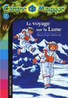 Bayard Poche ; La Cabane Magique T.7 ; Le Voyage Sur La Lune (édition 2006)