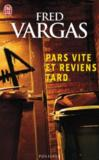 Livres - Pars vite et reviens tard