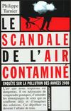 Le scandale de l'air contaminé. enquête sur la pollution des années 2000