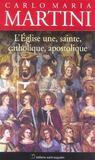 L'Eglise, une, sainte, catholique et apostolique