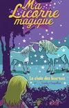 Ma licorne magique t.9 ; le choix des licornes