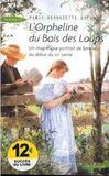 Livres - L'orpheline du bois des loups ; un magnifique portrait de femme au début du XXe siècle