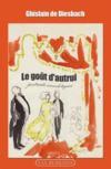 Le goût d'autrui : portraits anecdotiques, de Chardonne à la comtesse de Paris