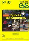 Dossier Ep.S N53. Sports De Raquettes. Entre Pratiques Et Theories.