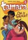 Tamara t.8 ; oh, le salaud !