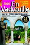 En vadrouille t.8 ; Franche-Comté et Suisse Romande ; sur les chemins millénaires (édition 2010)