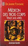 Medecin Des Trois Corps. Vingt Ans Apres