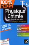 100% Exos ; Physique-Chimie ; Terminale S ; Enseignement Spécifique Et De Spécialité