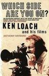 Livres - Which Side Are You On ? : Ken Loach And His Films