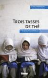 Trois tasses de thé ; la mission de paix d'un américain au Pakistan et en Afghanistan