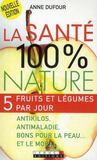 Livres - Sante 100 % Nature (La) Nouvelle Edition