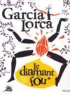 Garcia lorca, le diamant fou