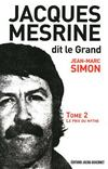 Jacques Mesrine dit le grand t.2 ; le prix du mythe