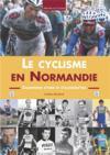 Le cyclisme en Normandie ; champions d'hier et d'aujourd'hui