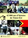 42 000 ans d'histoire de Timor-Est