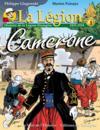 La légion t.1 ; Camerone ; histoire de la légion étrangère, 1831-1918