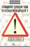 Comment choisir son psychotherapeute ? attention, risque de pratiques deviantes