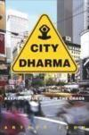 Livres - City Dharma : Keeping Your Cool In The Chaos