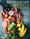 Smoothies & compagnie ; plus de 50 recettes de smoothies, jus, laits végétaux et desserts