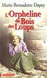 Livres - L'Orpheline Du Bois Des Loups