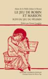 Le jeu de Robin et Marion; suivi du jeu du pèlerin ; texte en ancien français ; (au programme de l'agrégation)