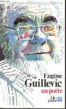 Eugene Guillevic Un Poete