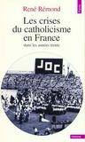 Les Crises Du Catholicisme En France Dans Les Annees Trente