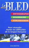 Livres - Bled; orthographe, grammaire, conjugaison