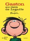Gaston Lagaffe ; Au-Delà De Lagaffe ; Catalogue De L'Exposition A La Bip ; Commenté Par Franquin