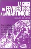 La crise de février 1935 à la Martinique ; contribution à l'histoire du mouvement ouvrier antillais