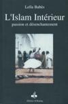 Islam Interieur : Passion Et Desenchantement