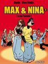 Max et Nina t.1 ; y'a de l'amour