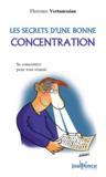 Les secrets d'une bonne concentration ; dopper sa concentration