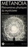 Metanoia ; phénomènes physiques du mysticisme