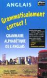 Grammaticalement Correct ! Grammaire Alphabetique De L'Anglais