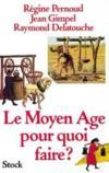 Le Moyen Age pour quoi faire ?