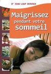 Maigrissez pendant votre sommeil