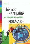 Thèmes D'Actualité Sanitaires Et Sociaux, 2002-2003